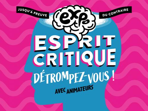 """Exposition """"Esprit critique, détrompez-vous"""""""
