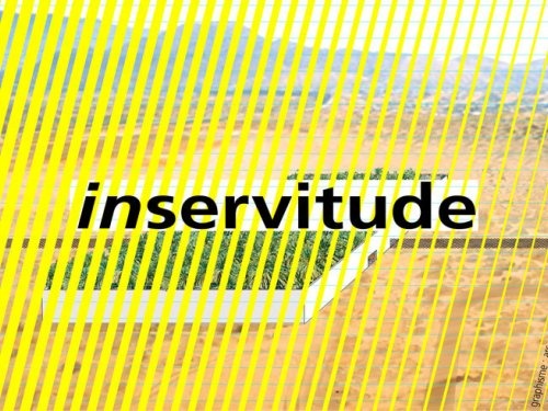 "Exposition ""Inservitude"""